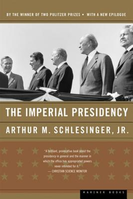 The Imperial Presidency - Schlesinger, Arthur M