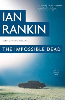 The Impossible Dead - Rankin, Ian, New