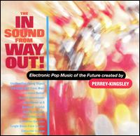 The In Sound from Way Out! - Perrey-Kingsley