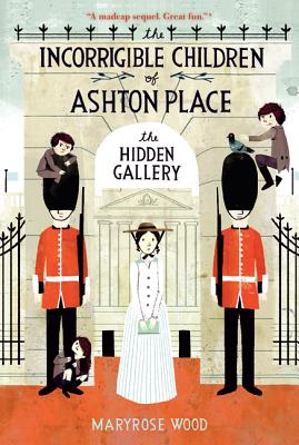 The Incorrigible Children of Ashton Place: Hidden Gallery Book II - Wood, Maryrose, and Klassen, Jon