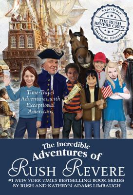 The Incredible Adventures of Rush Revere: Rush Revere and the Brave Pilgrims; Rush Revere and the First Patriots; Rush Revere and the American Revolution; Rush Revere and the Star-Spangled Banner; Rush Revere and the Presidency - Limbaugh, Rush