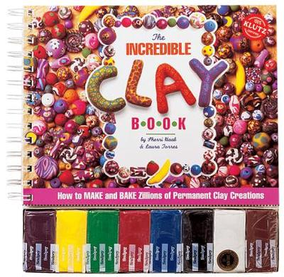 The Incredible Clay Book - Haab, Sherri, and Torres, Laura