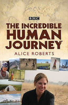 The Incredible Human Journey - Roberts, Alice, Dr.