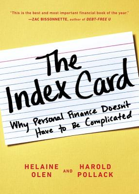 The Index Card: Why Personal Finance Doesn't Have to Be Complicated - Olen, Helaine, and Pollack, Harold