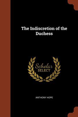 The Indiscretion of the Duchess - Hope, Anthony