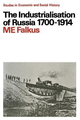 The Industrialisation of Russia, 1700-1914 - Falkus, Malcolm E