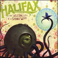 The Inevitability of a Strange World - Halifax