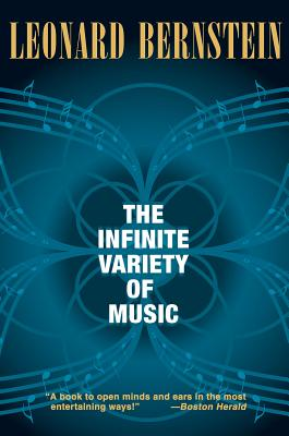 The Infinite Variety of Music - Bernstein, Leonard