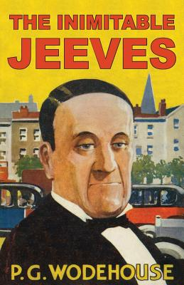 The Inimitable Jeeves - Wodehouse, P G