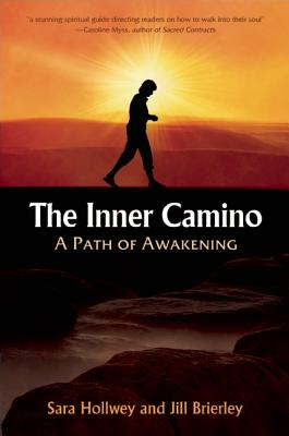 The Inner Camino: A Path of Awakening - Hollwey, Sara, and Brierley, Jill