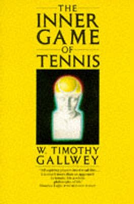 The Inner Game of Tennis - Gallwey, W. Timothy