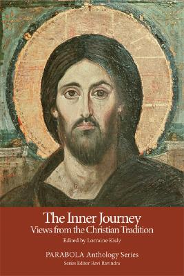 The Inner Journey: Views from the Christian Tradition - Kisly, Lorraine (Editor)