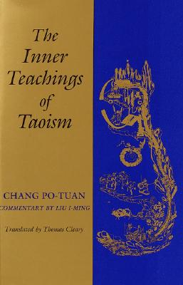 The Inner Teachings of Taoism - Po-Tuan, Chang, and Cleary, Thomas (Translated by)