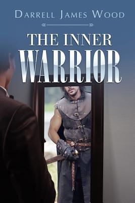 The Inner Warrior - Wood, Darrell James