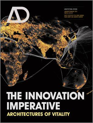 The Innovation Imperative: Architectures of Vitality - Ednie-Brown, Pia (Guest editor), and Burry, Mark (Guest editor), and Burrow, Andrew (Guest editor)
