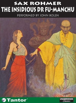 The Insidious Dr. Fu-Manchu - Rohmer, Sax, Professor, and Bolen, John (Read by)