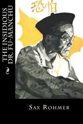 The Insidious Dr. Fu-Manchu - Rohmer, Sax, Professor, and Montoto, Maxim (Editor)