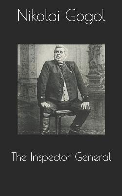 The Inspector General - Gogol, Nikolai
