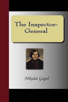The Inspector-General - Gogol, Nikolai Vasil'evich, and Seltzer, Thomas (Translated by)