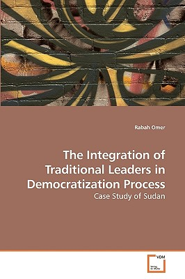The Integration of Traditional Leaders in Democratization Process - Omer, Rabah