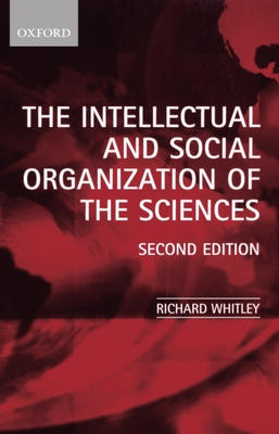 The Intellectual and Social Organization of the Sciences - Whitley, Richard
