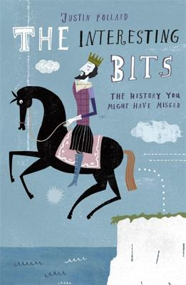 The Interesting Bits: The History You Might Have Missed - Pollard, Justin