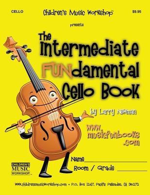 The Intermediate Fundamental Cello Book - Newman, MR Larry E