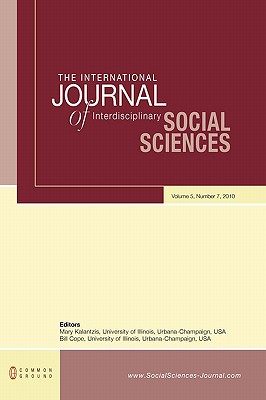 The International Journal of Interdisciplinary Social Sciences: Volume 5, Number 7 - Kalantzis, Mary (Editor), and Cope, Bill (Editor)
