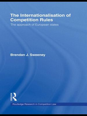 The Internationalisation of Competition Rules - Sweeney, Brendan J.