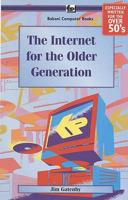 The Internet for the Older Generation: BP600 - Gatenby, James