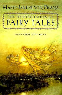 The Interpretation of Fairy Tales - von Franz, Marie-Louise, and Crossen, Kendra (Editor)