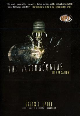 The Interrogator: An Education - Carle, Glenn L, and Hillgartner, Malcolm (Read by)