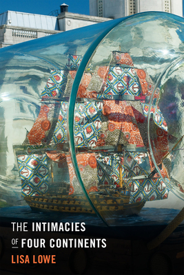 The Intimacies of Four Continents - Lowe, Lisa