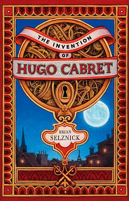 The Invention of Hugo Cabret: A Novel in Words and Pictures - Selznick, Brian