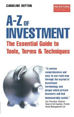 The Investors Chronicle A-Z of Investment - Sefton, Caroline