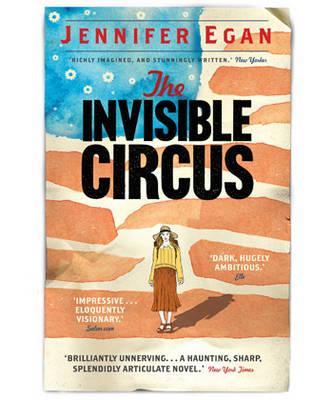The Invisible Circus - Egan, Jennifer