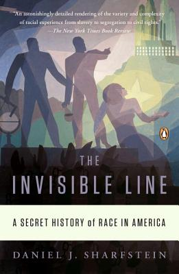The Invisible Line: A Secret History of Race in America - Sharfstein, Daniel J