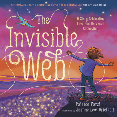 The Invisible Web: A Story Celebrating Love and Universal Connection - Karst, Patrice