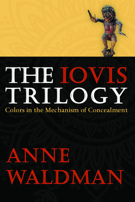 The Iovis Trilogy: Colors in the Mechanism of Concealment - Waldman, Anne