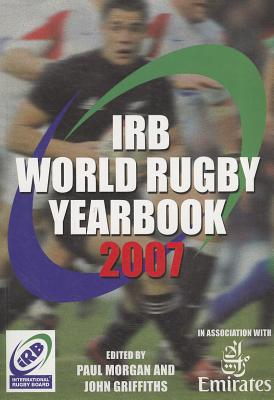 The IRB Rugby Yearbook 2007 - Morgan, Paul, QC (Editor)