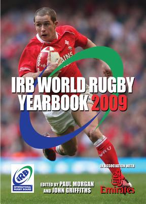 The IRB World Rugby Yearbook 2009 - Morgan, Paul, and Griffiths, John