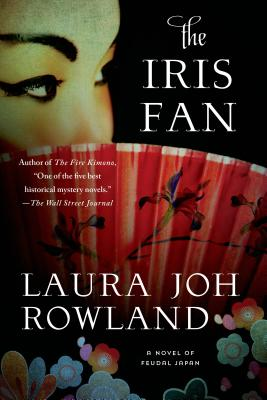 The Iris Fan: A Novel of Feudal Japan - Rowland, Laura Joh