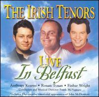 The Irish Tenors Live in Belfast - Irish Tenors