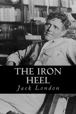 The Iron Heel - London, Jack, and Montoto, Natalie (Editor)