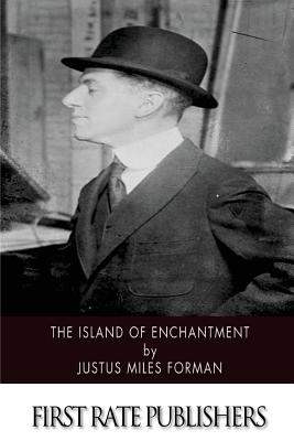 The Island of Enchantment - Forman, Justus Miles