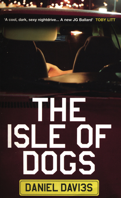 The Isle of Dogs - Davies, Daniel