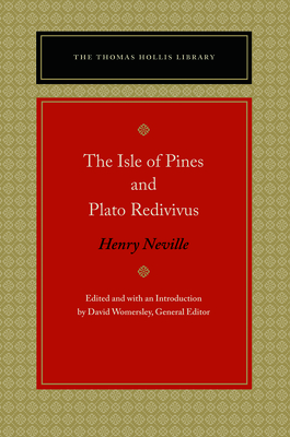 The Isle of Pines and Plato Redivivus - Neville, Henry, and Womersley, David (Editor)