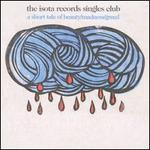 The Isota Records Singles Club: A Short Tale of Beauty/Madness/Greed