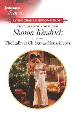 The Italian's Christmas Housekeeper: A Classic Christmas Romance - Kendrick, Sharon