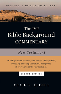 The IVP Bible Background Commentary: New Testament - Keener, Craig S, Ph.D.